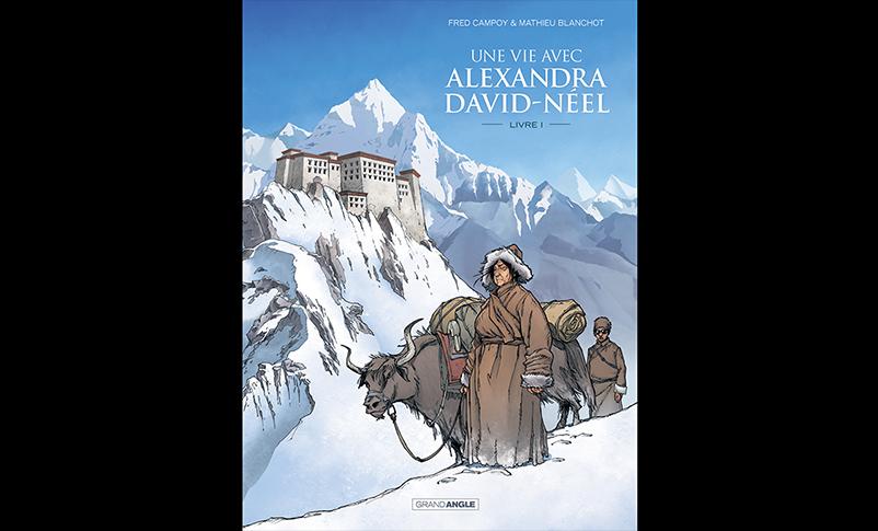 Couverture de la BD Une vie avec Alexandra David-Néel, tome 1. (Crédit : DR)