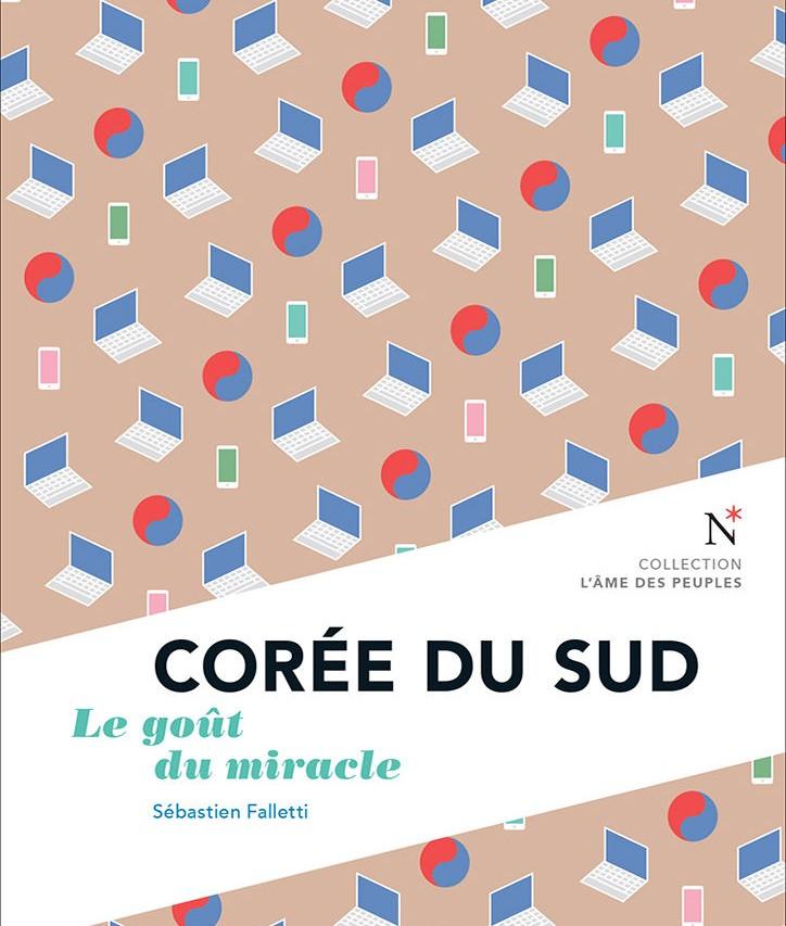 """Couverture du livre """"Corée du Sud : le goût du miracle"""" par Sébastien Falletti (éd. Nevicata)."""