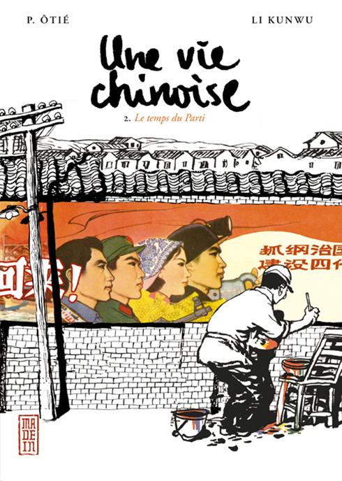 Couverture de Une vie chinoise - Tome 2 : le temps du parti, scénario Philippe Otié et Li Kunwu, dessin Li Kunwu. (Crédit : DR.)