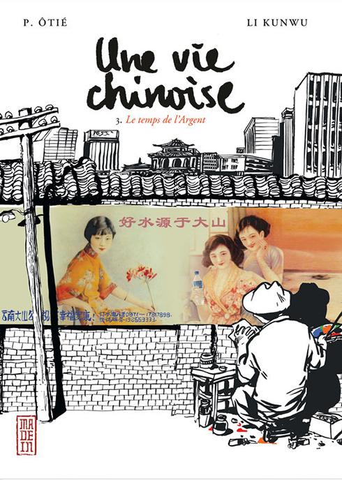 Couverture de Une vie chinoise - Tome 3 : le temps de l'argent, scénario Philippe Otié et Li Kunwu, dessin Li Kunwu. (Crédit : DR.)