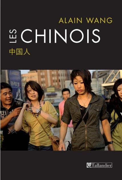 """Couverture de l'ouvrage d'Alain Wang, """"Les Chinois"""", paru aux éditions Tallandier le 25 août 2016."""