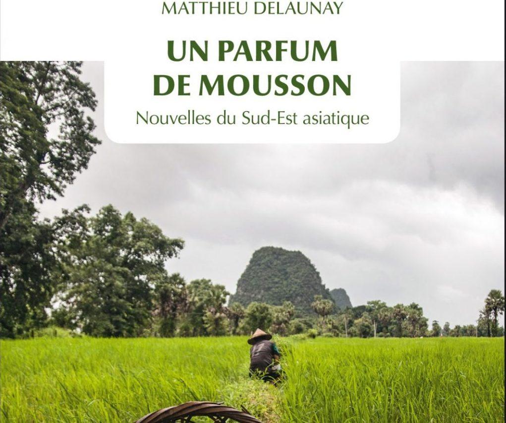 """La couverture du recueil de nouvelles de Matthieu Delaunay """"Un Parfum de mousson""""."""