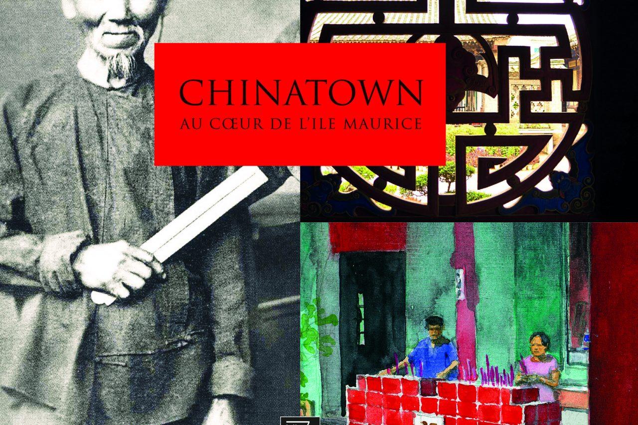"""Couverture du livre """"Chinatown, au cœur de l'île Maurice"""", paru en 2017 aux éditions Vizavi. (Copyright : Éditions Vizavi)"""