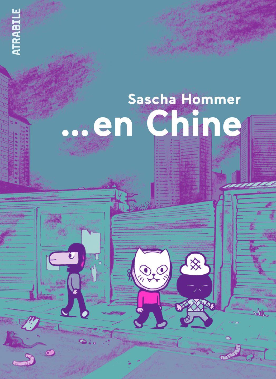 """Couverture de la bande dessinée """"En Chine"""", scénario et dessin Sascha Hommer, 176 pages, Atrabile."""