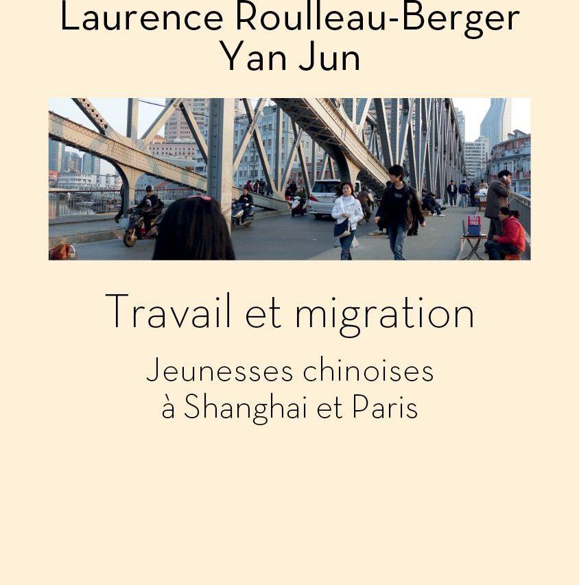 """Couverture de l'ouvrage de Laurence Roulleau-Berger et Yan Jun """"Travail et Migration"""" paru aux éditions de l'Aube."""