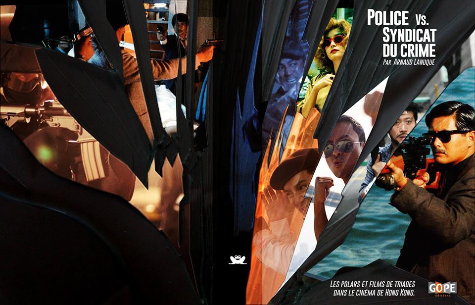"""Couverture de la monographie d'Arnaud Lanuque """"Police vs Syndicats du crime"""" paru aux Editions Gope, mai 2017."""