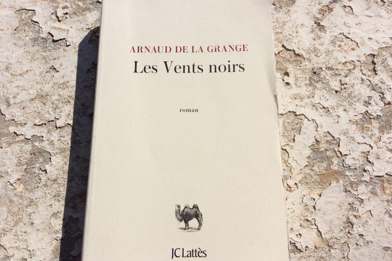 """Couverture des """"Vents noirs"""", un roman d'Arnaud de La Grange, éditions JC Lattès, 2017. (Crédits : Stéphane Lagarde)"""