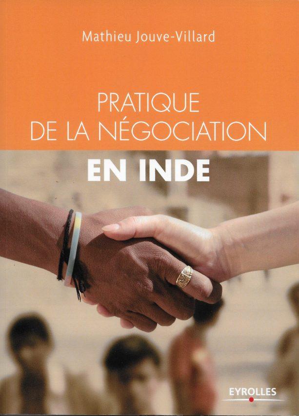 """""""Pratique de la négociation en Inde"""" de Mathieu Jouve-Villard, Éditions Eyrolles. (Copyright : Éditions Eyrolles)"""