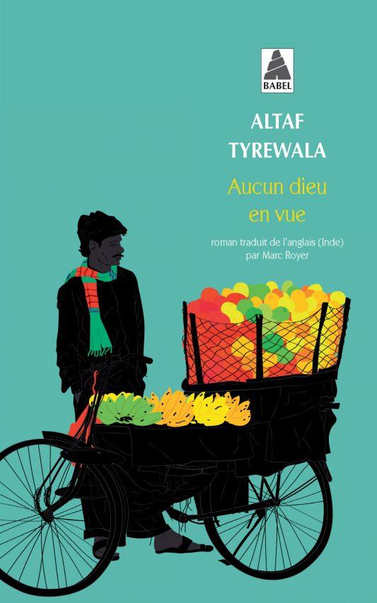 """Couverture du livre """"Aucun dieu envue"""" d'Altaf Tyrewala, Actes Sud. (Copyright : Actes Sud)"""