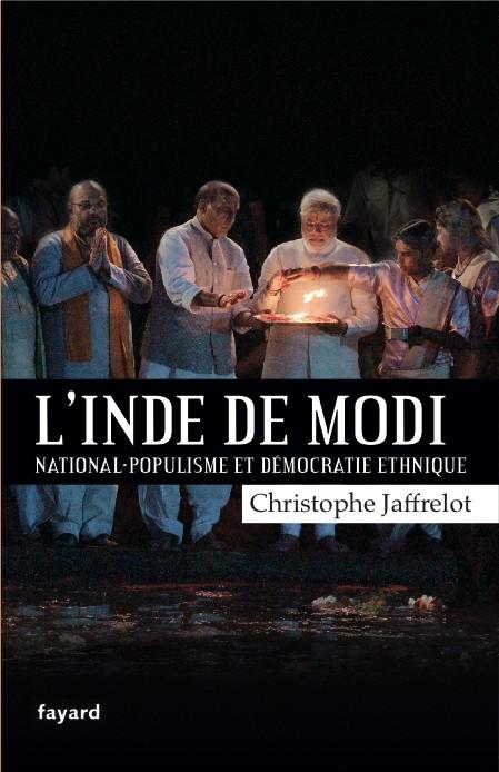 """""""L'Inde de Modi, national-populisme et démocratie ethnique"""", par Christophe Jaffrelot, 352 pages, Fayard. (Crédits : Fayard)"""