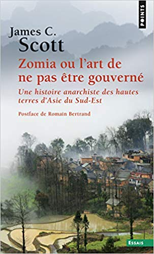 """Zomia ou l'art de ne pas être gouverné"" par James C. Scott, Points, 2019. (source : Amazon)"