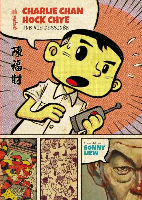 """Couverture de la bande dessinée """"Charlie Chan Hock Chye, une vie dessinée"""", Scénario et dessin Sonny Liew, Urban Graphic. (Copyright : Urban Graphic)"""