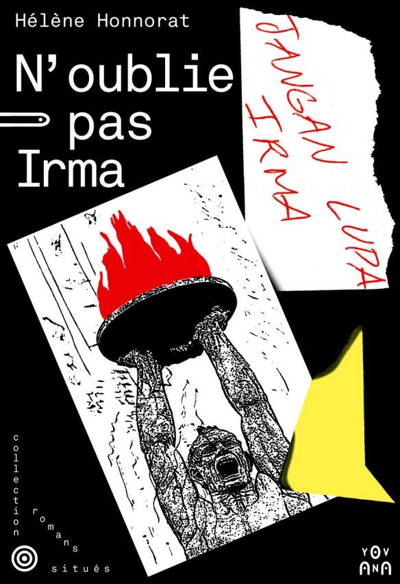 """Couverture du roman """"N'oublie pas Irma"""" d'Hélène Honnorat, éditions Yovana, 2018. (Source : Éditions Yovana)"""