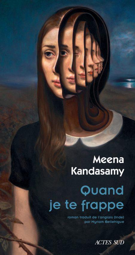 """Couverture de """"Quand je te frappe"""" par Meena Kandasany, traduit de l'anglais (Inde) par Myriam Bellehigue, Actes Sud. (Crédit : DR)"""