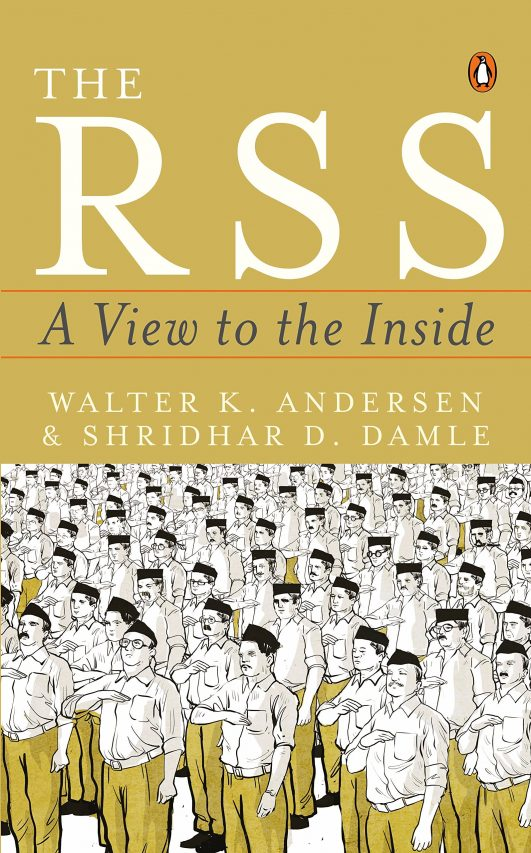 "Couverture de l'essai ""The RSS, a view to the inside"" par Walter K. Andersen et Shridhar D. Damle, Penguin India, 2018. (Crédit : DR)"