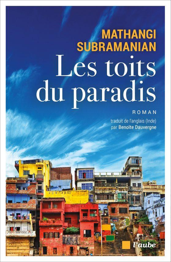 """Courveture du roman """"Les toits du paradis"""" par Mathangi Subramanian, traduit de l'anglais (Inde) par Benoîte Dauvergne, éditions de L'Aube, collection Regards croisés. (Crédit : DR)"""
