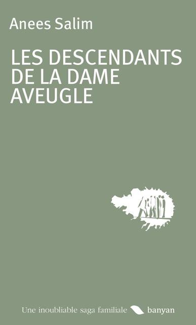"""Couverture du roman """"les descendants de la dame aveugle"""" par Anees Salim, traduction d'Éric Auzoux, Éditions Banyan. (Crédit : DR)"""