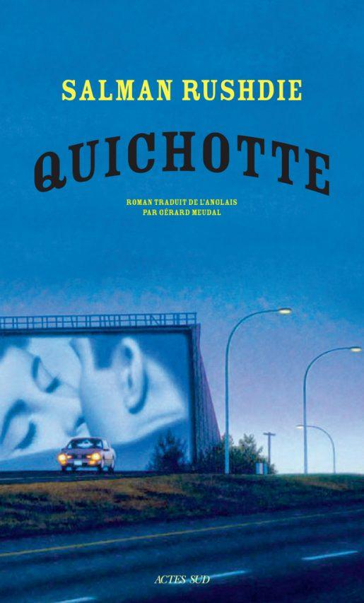 """Couverture du roman """"Quichotte"""" de Salman Rushdie, traduit par Gérard Meudal chez Actes Sud. (Crédit : Actes Sud)"""