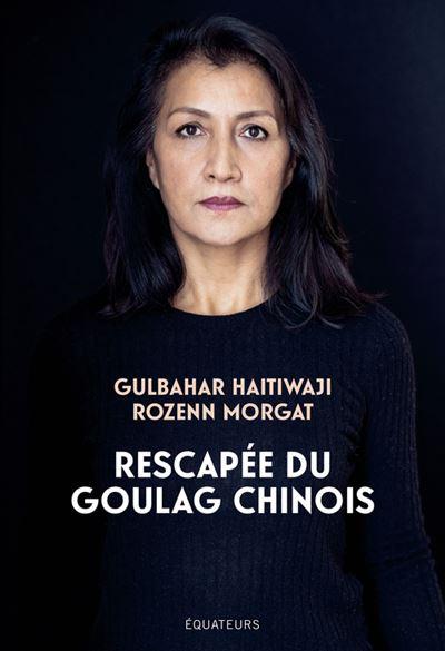 """Couverture du livre """"Rescapée du Goulag chinois"""" de Gulbuhar Haitiwaji et Rozenn Morgat, Éditions des Équateurs, 2021. (Crédit : Éditions des Équateurs)"""
