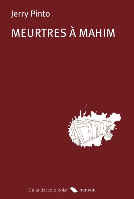 """Cuoverture du roman de Jery Pinto, """"Meurtres à Mahim"""", Banyan. (Copyright : Banyan)"""
